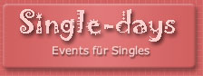 Single-Days - Single-Reisen und andere Events für Singles